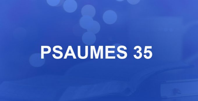 psaumes 35